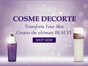 Transform Your Skin Creates the ultimate BEAUTY  [SHOP COSME DECORTÉ]