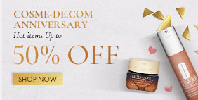 COSME-DE.COM Anniversary: Thank you for your support! Hot items UP to 50% OFF!