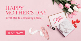 Happy Mother's Day Treat Her to Something Special
